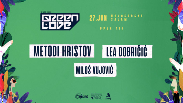 Green Love: Prva najavljena žurka u Evropi održaće se 27.  juna, i to, na Novosadskom Sajmu
